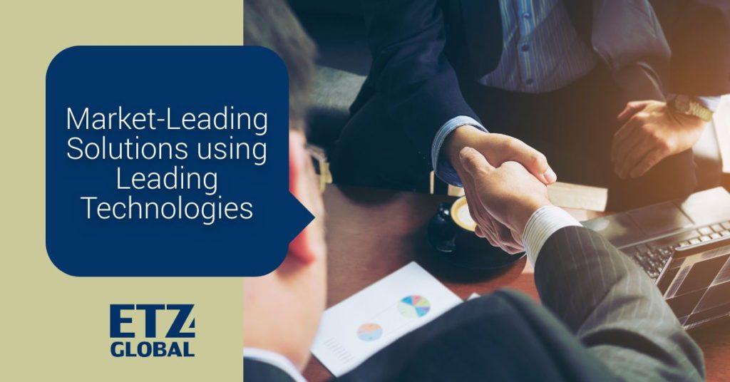 Market leading solutions Using leading technologies - digital transformation